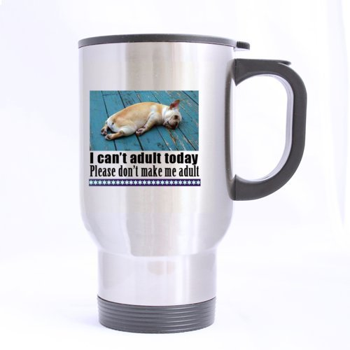 I Cant Adult Today Cut Dog- Funny Travel Mug 14oz Humorous Coffee Mugs or Tea Cup Cool Birthday Gifts for Himhermen and Woman