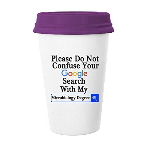 LRERAYPO Microbiologists Gifts 11OZ Ceramic Mug Funny Saying Please Do Not Confuse Your Google Search With My Microbiology Degree Coffee Cup Lidded MugOne Side