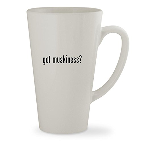 got muskiness - 17oz White Sturdy Ceramic Latte Cup Mug