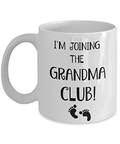 First Time Grandma Coffee Mug - A Funny Tea Cup Makes the Best Grandparent Announcement Gift for Any Future Grandma Best Present Your Mom Could Ever Receive When Shes Promoted to Grandma