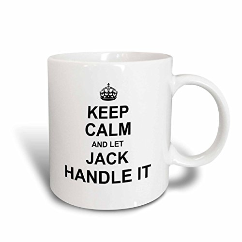 3D Rose 233276_1 Keep Calm and Let Jack Handle It Funny Personal Name Ceramic Mug 11 oz White